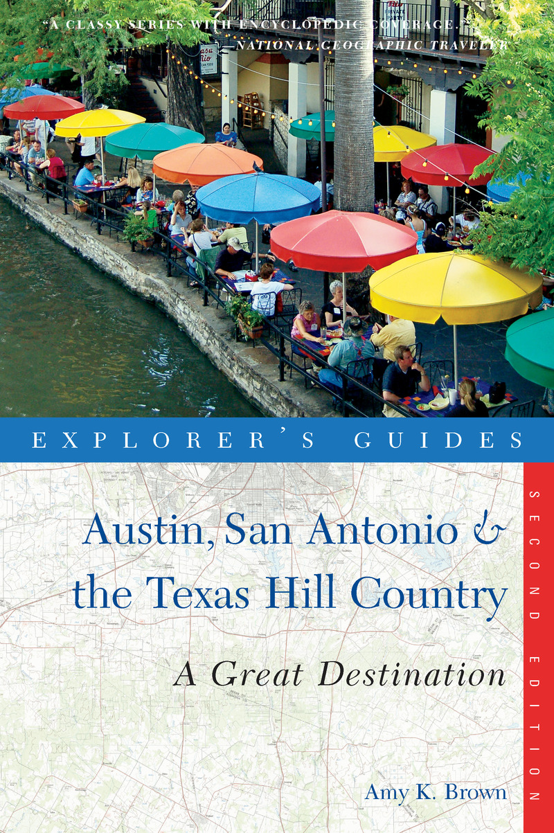 Book cover for Explorer's Guide Austin, San Antonio & the Texas Hill Country: A Great Destination by Amy K. Brown