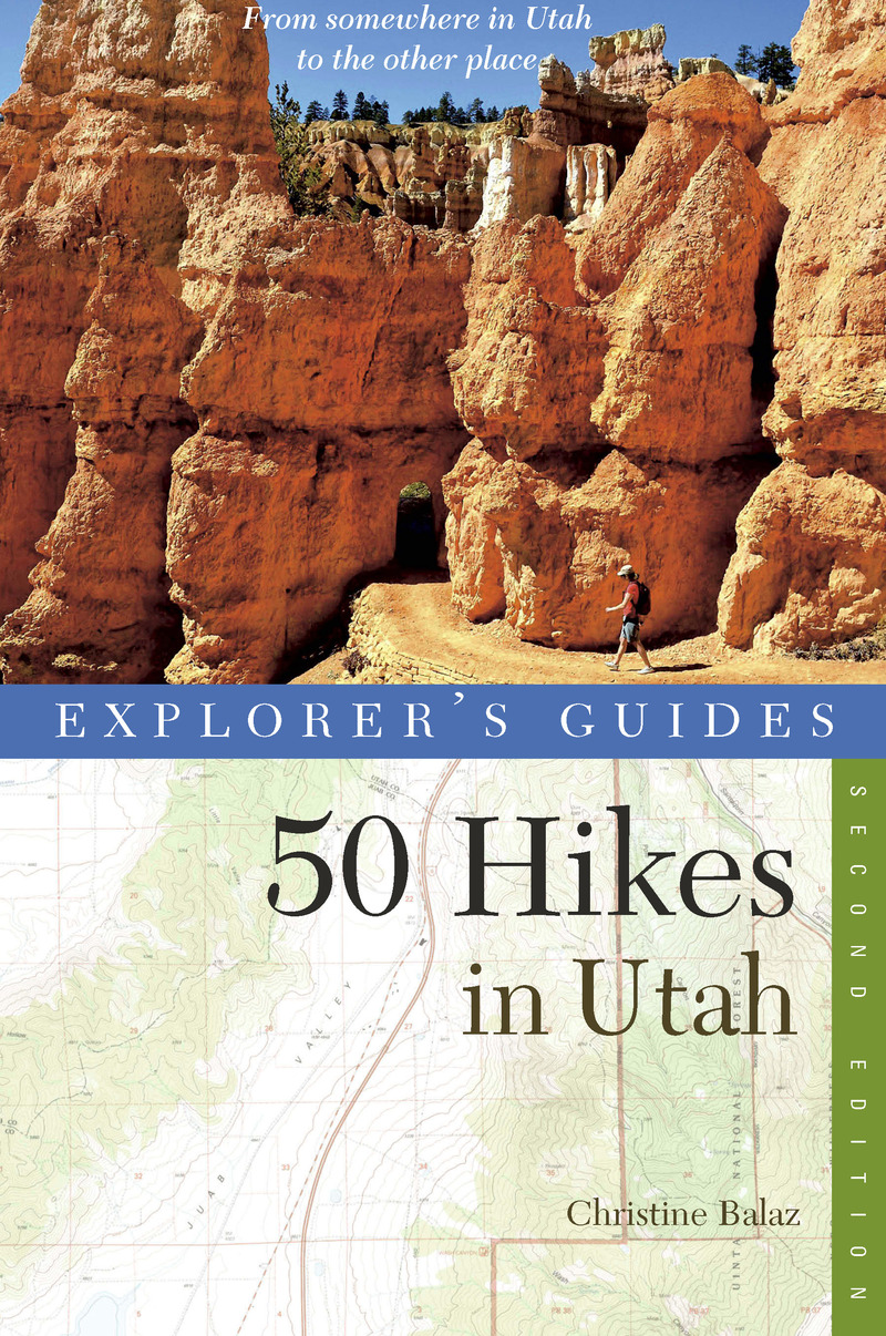 Book cover for Explorer's Guide 50 Hikes in Utah by Christine Balaz