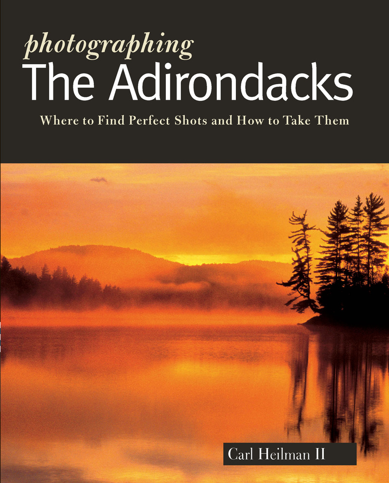 Book cover for Photographing the Adirondacks by Carl Heilman II