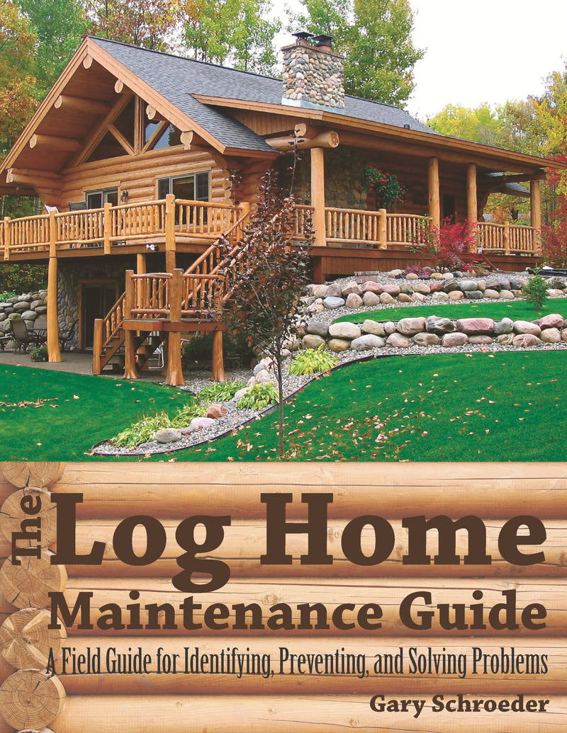 Book cover for The Log Home Maintenance Guide by Gary Schroeder