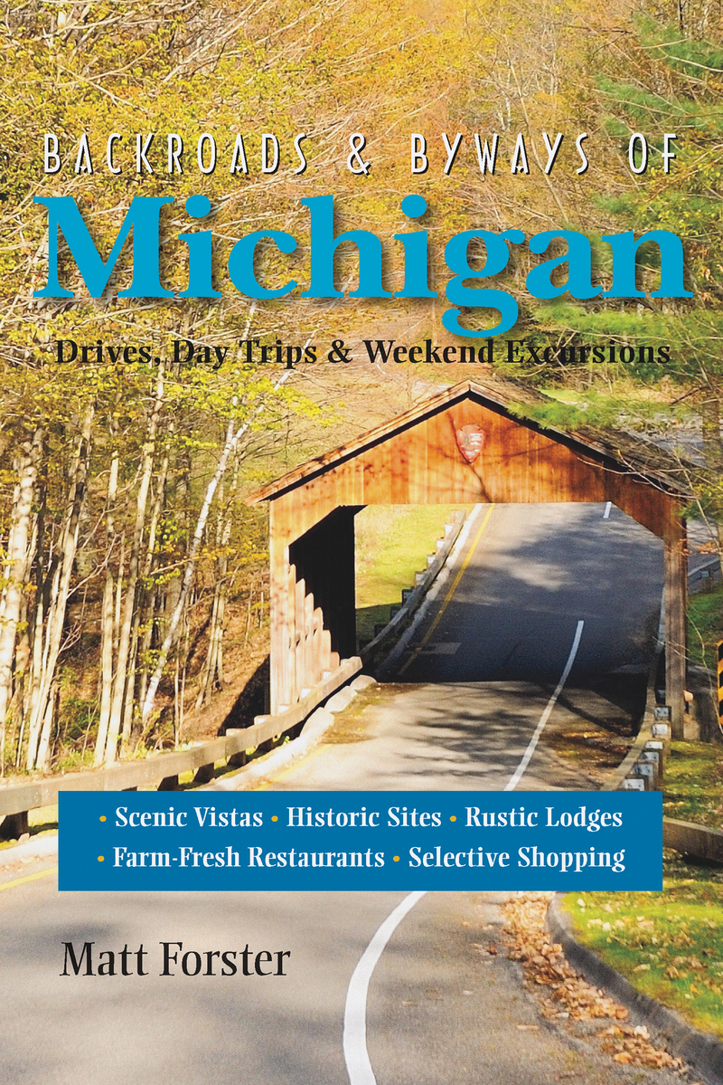 Book cover for Backroads & Byways of Michigan by Matt Forster