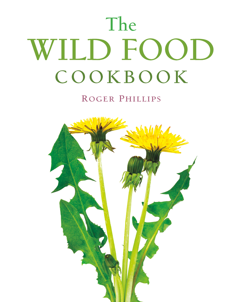 Book cover for The Wild Food Cookbook by Roger Phillips