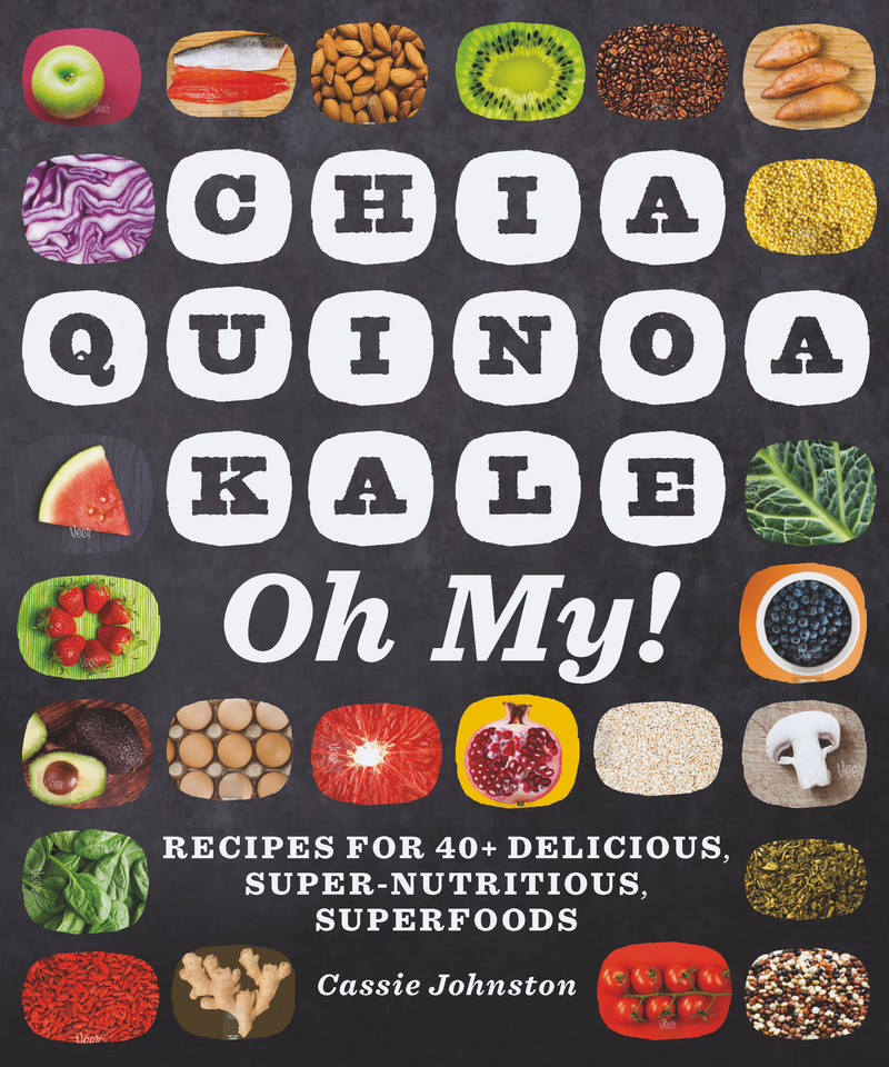 Book cover for Chia, Quinoa, Kale, Oh My! by Cassie Johnston
