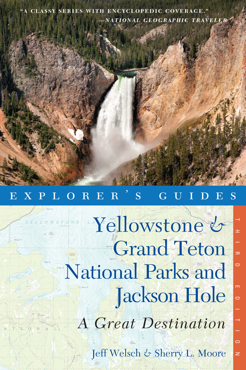 Book cover for Explorer's Guide Yellowstone & Grand Teton National Parks and Jackson Hole: A Great Destination by Sherry L. Moore
