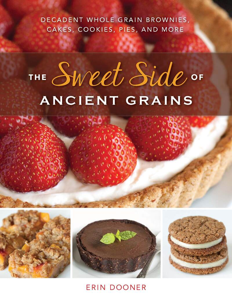 Book cover for The Sweet Side of Ancient Grains by Erin Dooner