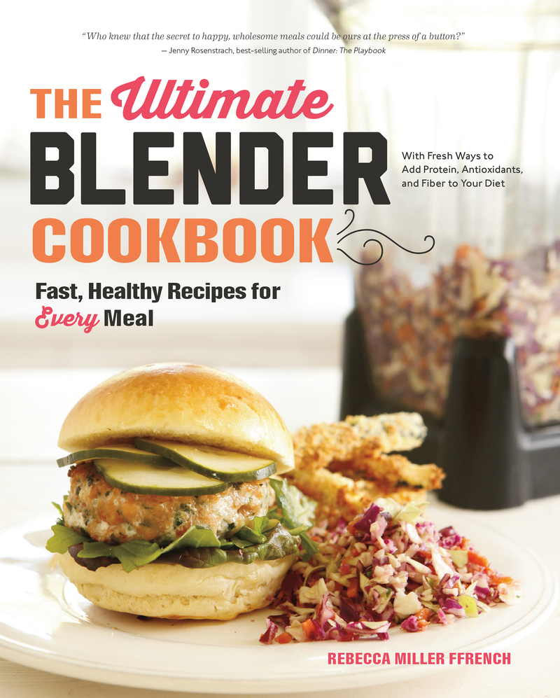 Book cover for The Ultimate Blender Cookbook by Rebecca Ffrench