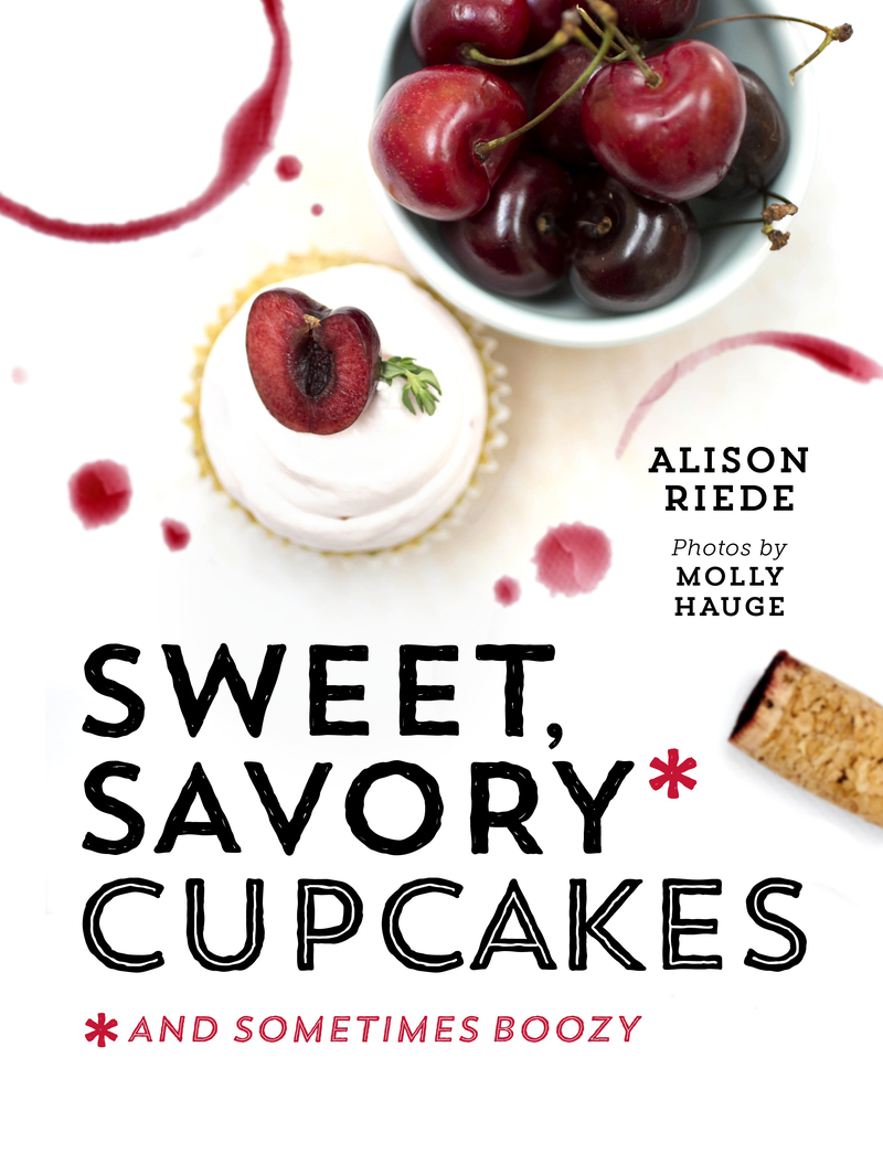 Book cover for Sweet, Savory, and Sometimes Boozy Cupcakes by Alison Riede