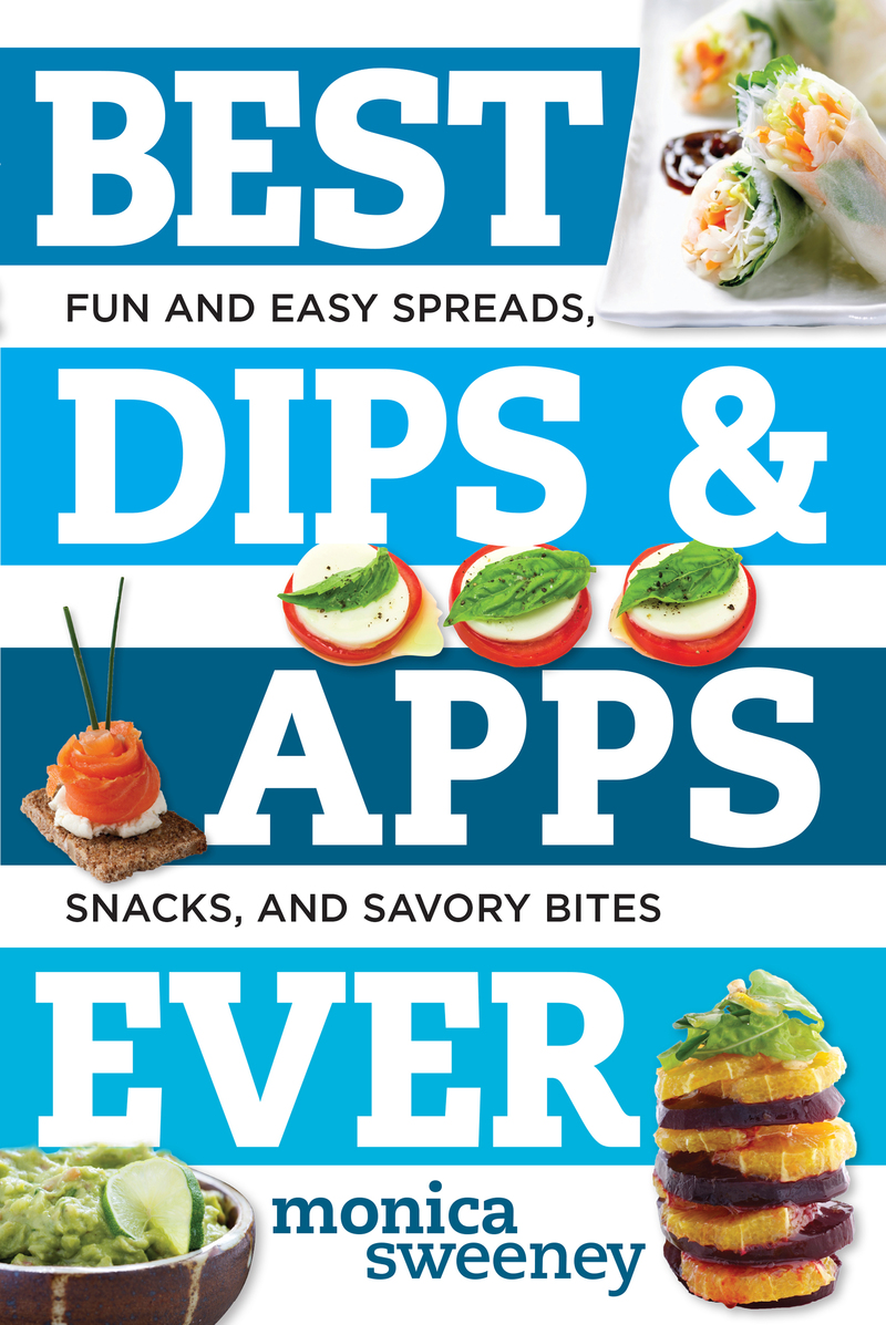 Book cover for Best Dips and Apps Ever by Monica Sweeney