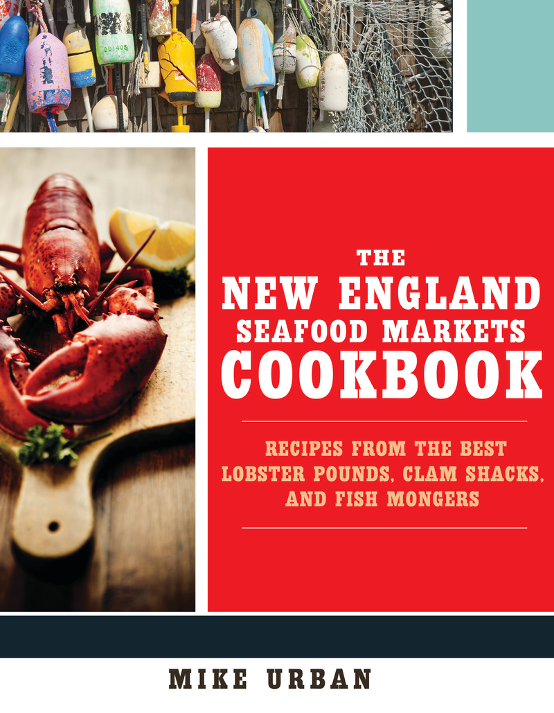 Book cover for The New England Seafood Markets Cookbook by Mike Urban