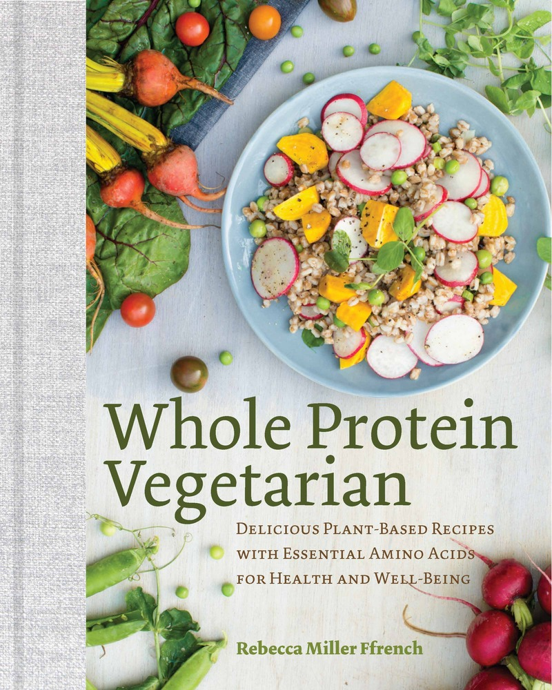 Book cover for Whole Protein Vegetarian by Rebecca Ffrench
