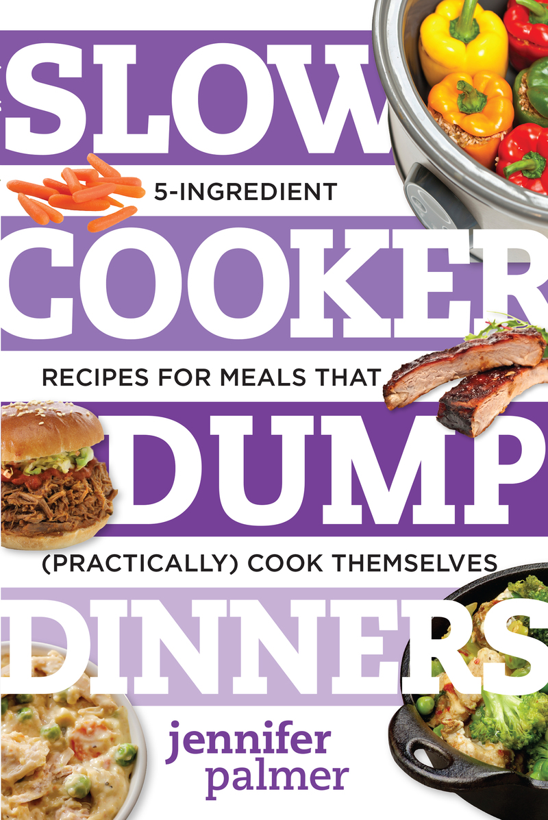 Book cover for Slow Cooker Dump Dinners by Jennifer Palmer