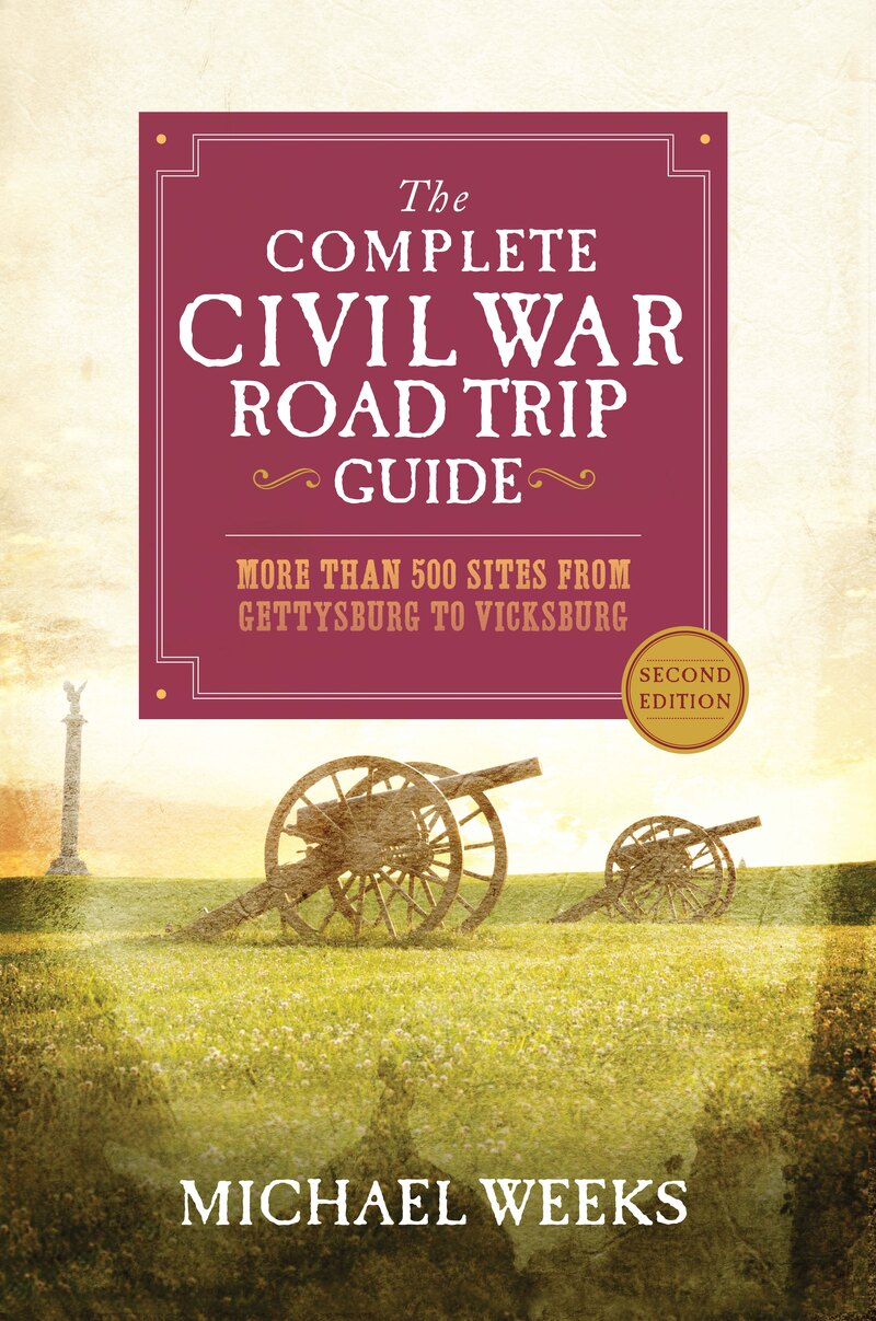 Book cover for The Complete Civil War Road Trip Guide by Michael Weeks