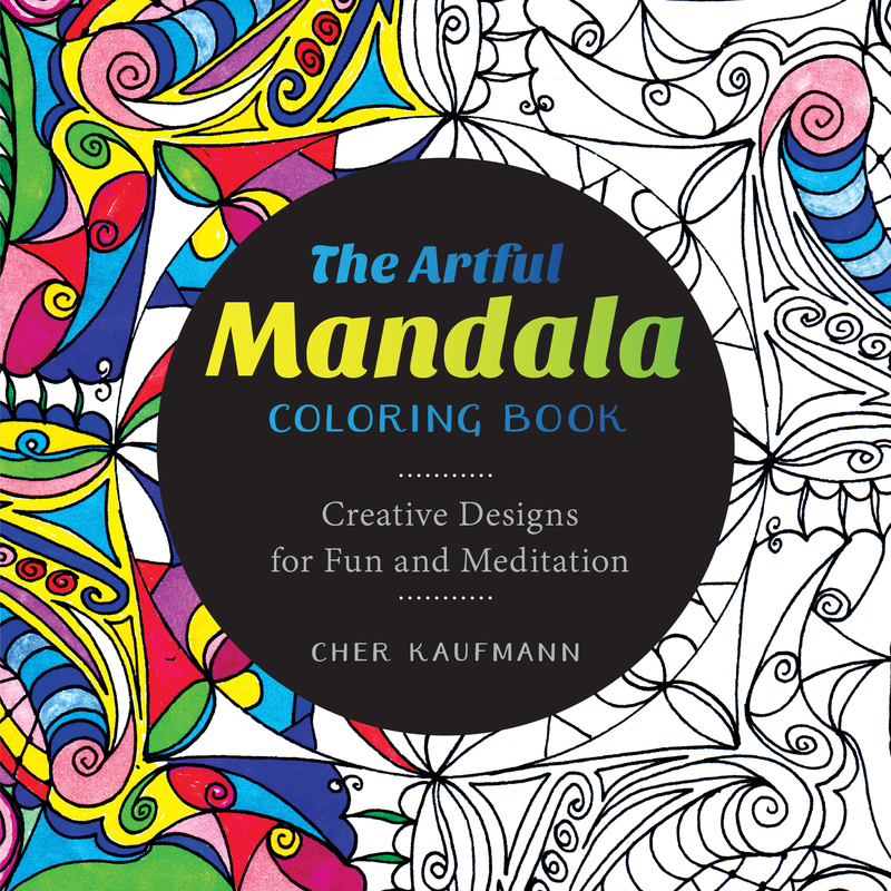 Book cover for The Artful Mandala Coloring Book by Cher Kaufmann