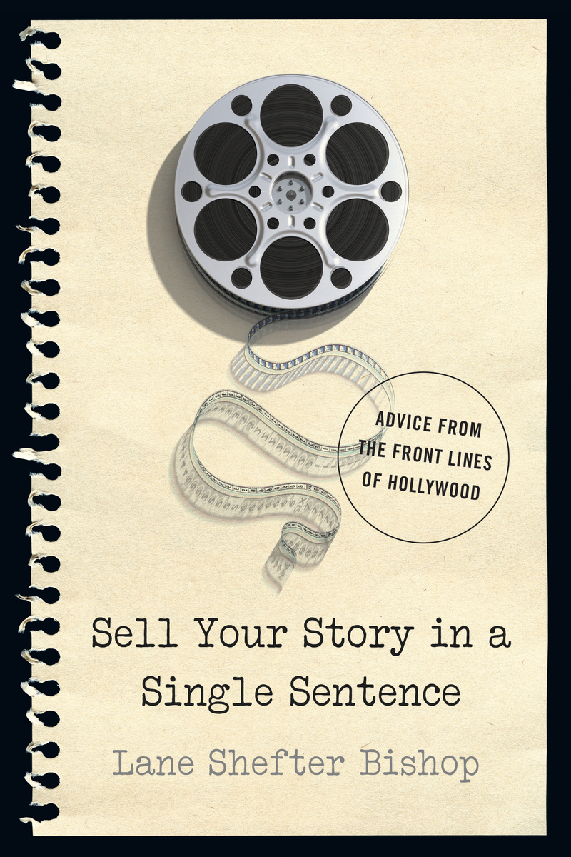 Book cover for Sell Your Story in A Single Sentence by Lane Shefter Bishop