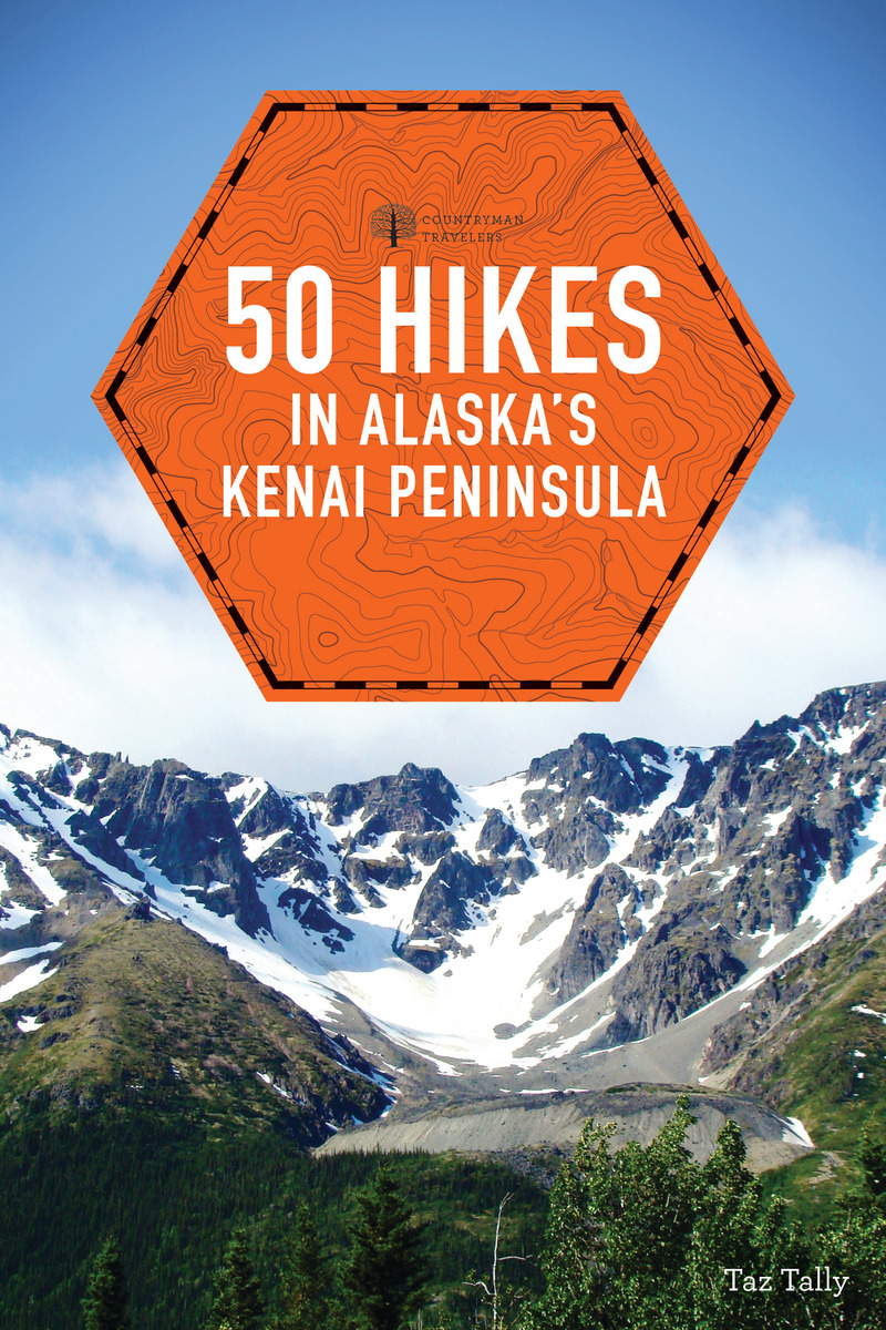 Book cover for 50 Hikes in Alaska's Kenai Peninsula by Taz Tally