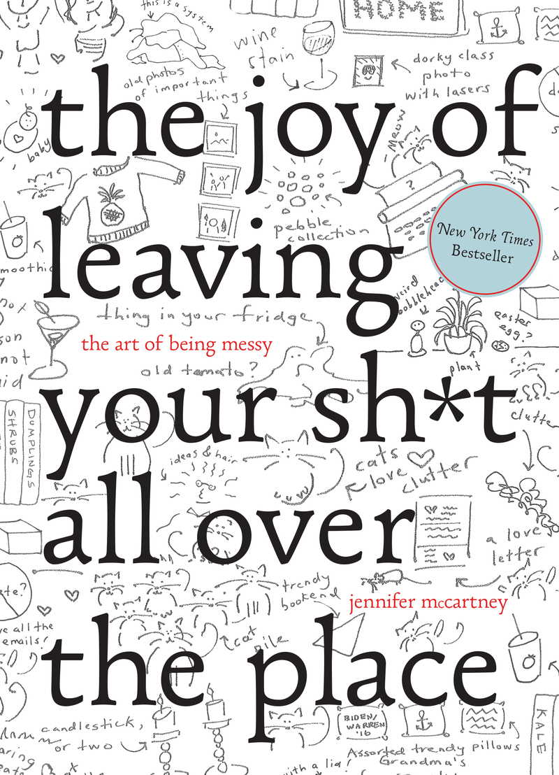 Book cover for The Joy of Leaving Your Sh*t All Over the Place by Jennifer McCartney