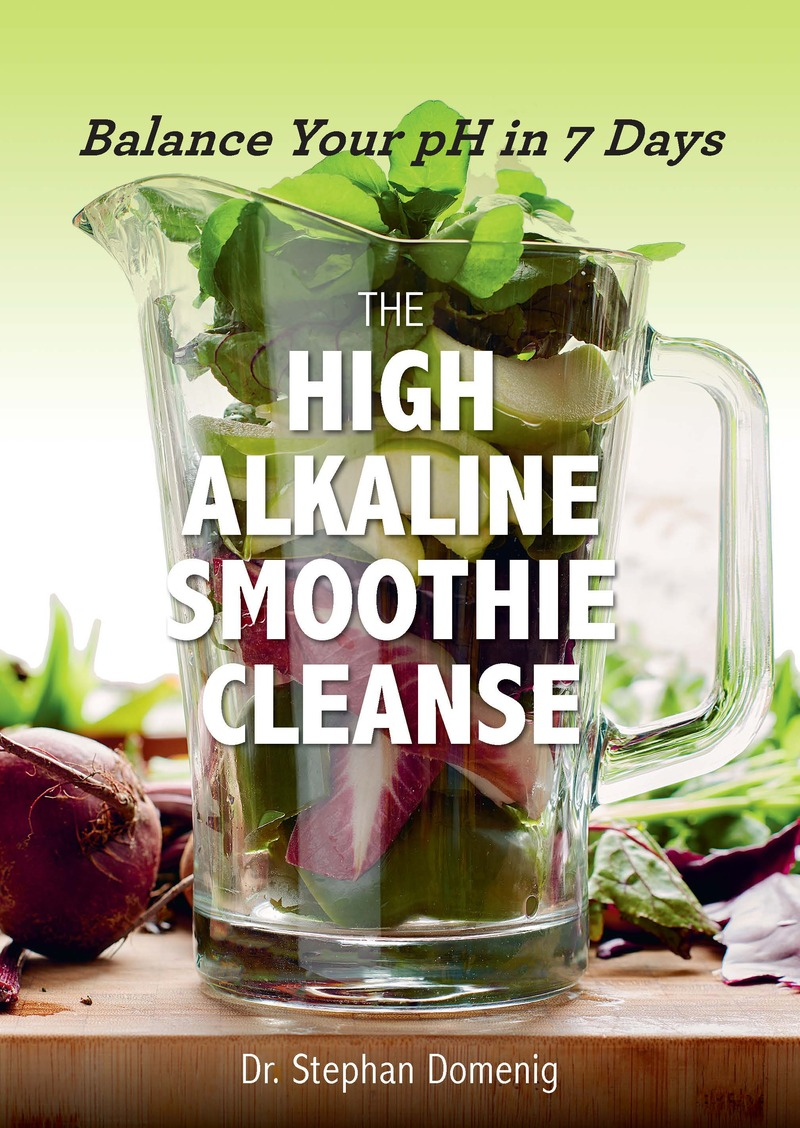 Book cover for The High Alkaline Smoothie Cleanse by Stephan Domenig