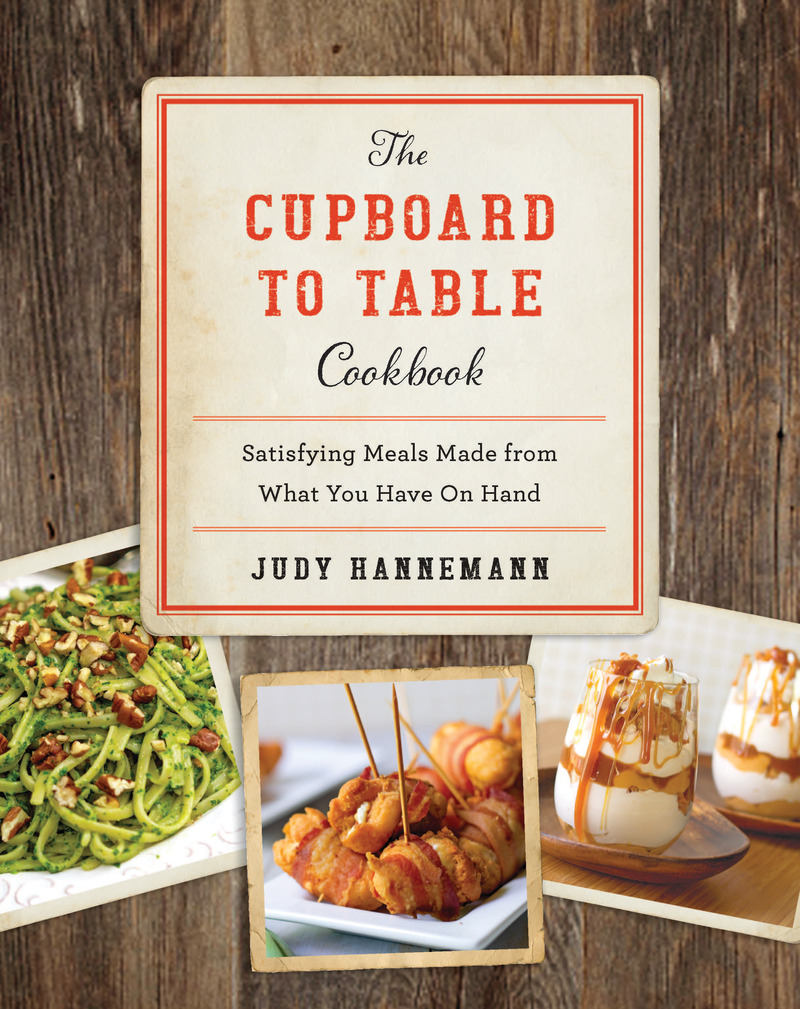 Book cover for The Cupboard to Table Cookbook by Judy Hannemann