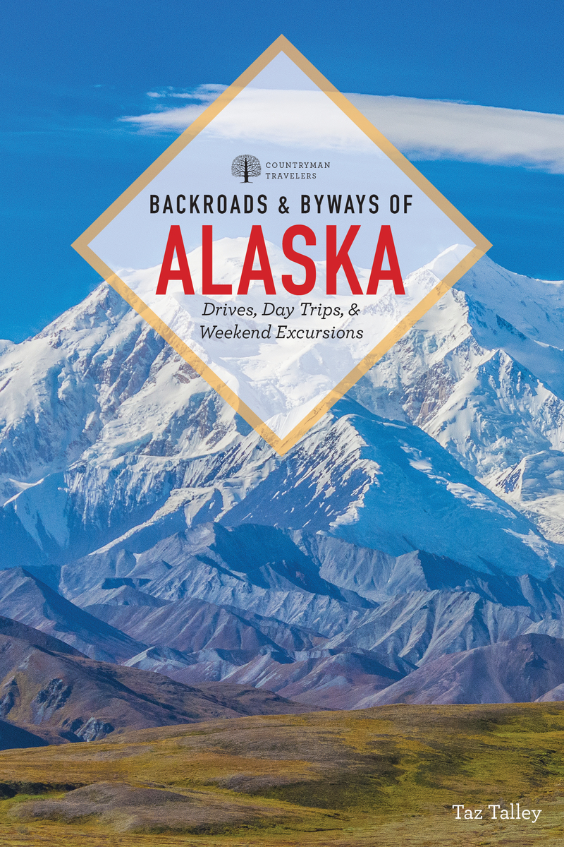 Book cover for Backroads & Byways of Alaska by Taz Tally