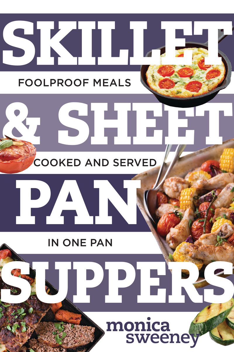 Book cover for Skillet & Sheet Pan Suppers by Monica Sweeney