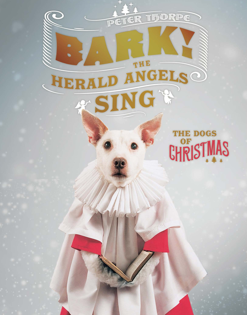 Book cover for Bark! The Herald Angels Sing by Peter Thorpe
