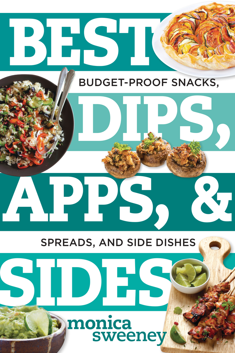 Book cover for Best Dips, Apps, & Sides by Monica Sweeney