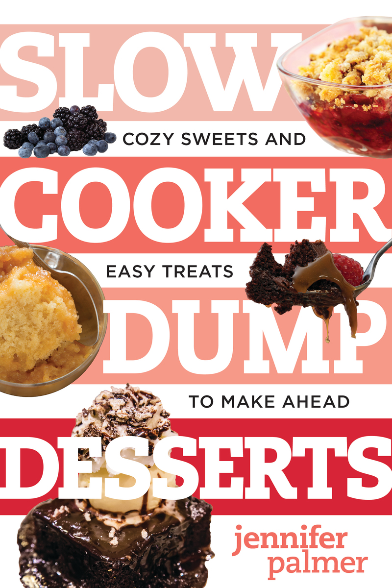 Book cover for Slow Cooker Dump Desserts by Jennifer Palmer