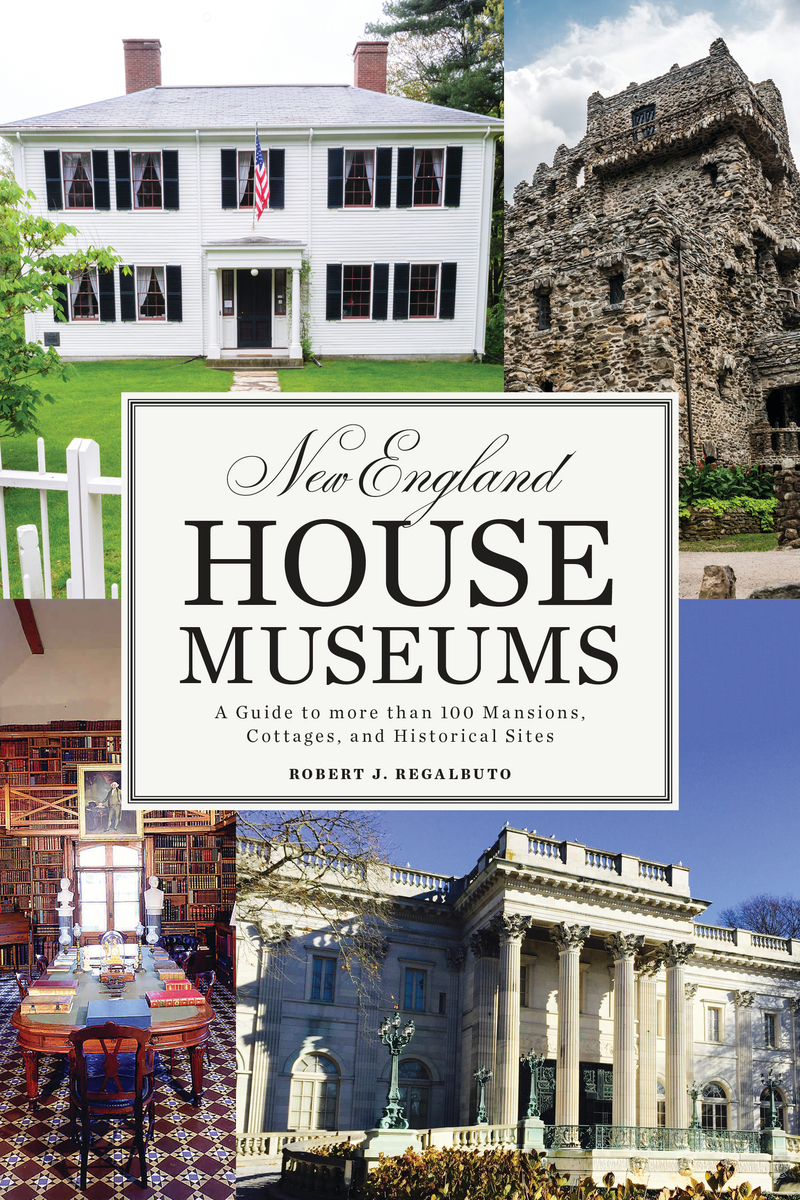 Book cover for New England House Museums by Robert J. Regalbuto