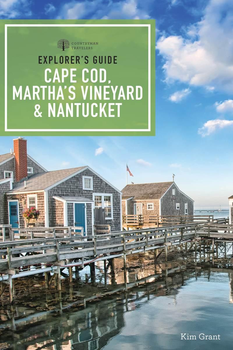 Book cover for Explorer's Guide Cape Cod, Martha's Vineyard, & Nantucket by Kim Grant