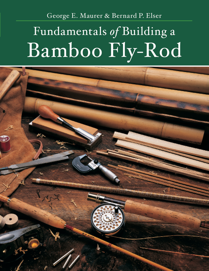 Book cover for Fundamentals of Building a Bamboo Fly-Rod by Bernard P. Elser