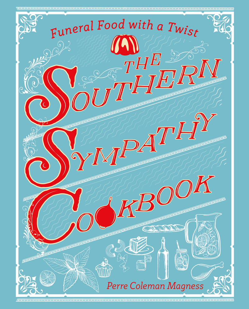 Book cover for The Southern Sympathy Cookbook by Perre Coleman Magness