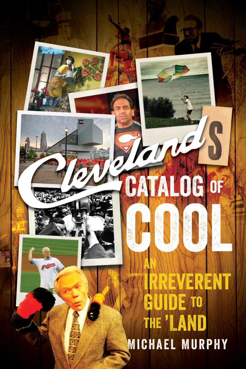 Book cover for Cleveland's Catalog of Cool by Michael Murphy