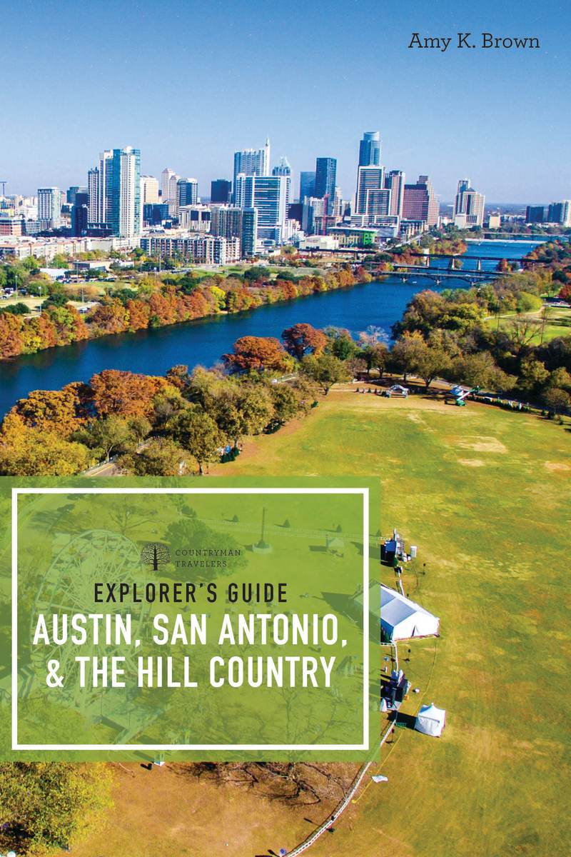Book cover for Explorer's Guide Austin, San Antonio, & the Hill Country by Amy K. Brown