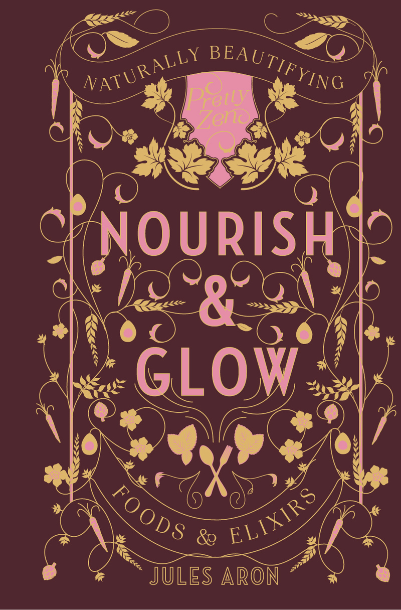 Book cover for Nourish & Glow by Jules Aron