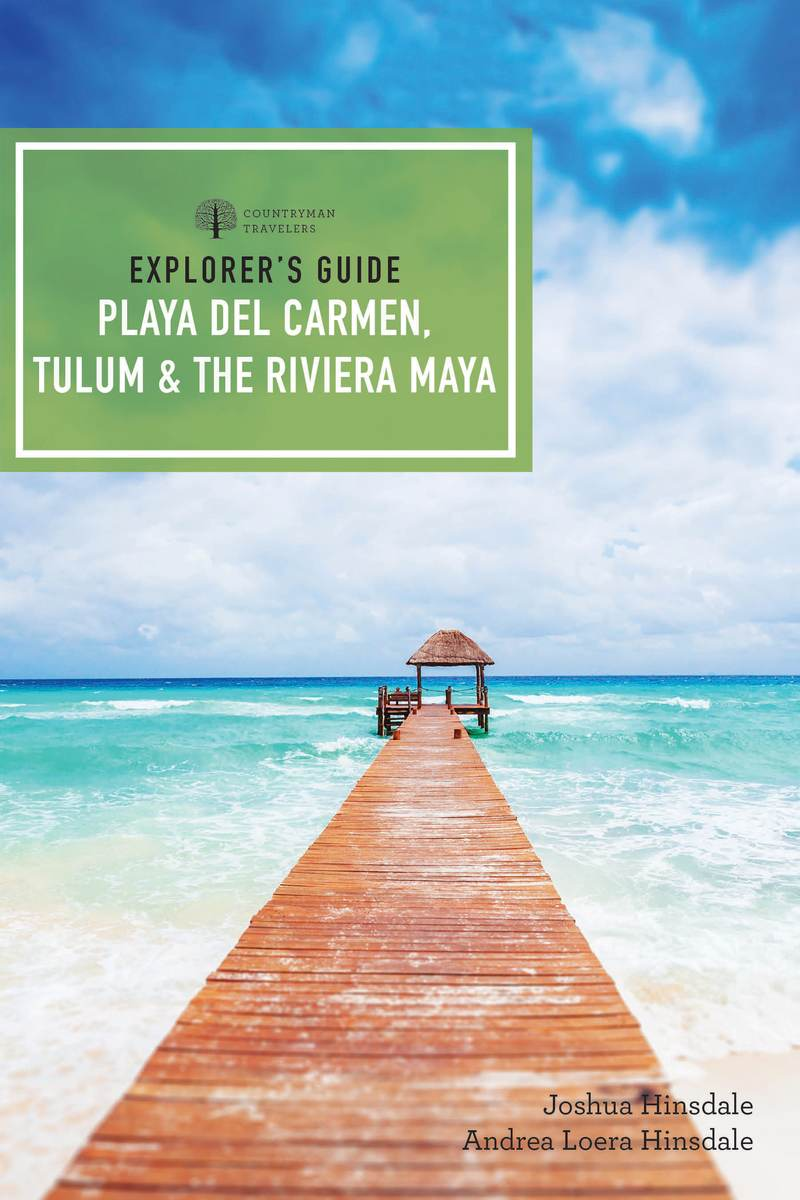 Book cover for Explorer's Guide Playa del Carmen, Tulum & the Riviera Maya by Joshua Eden Hinsdale
