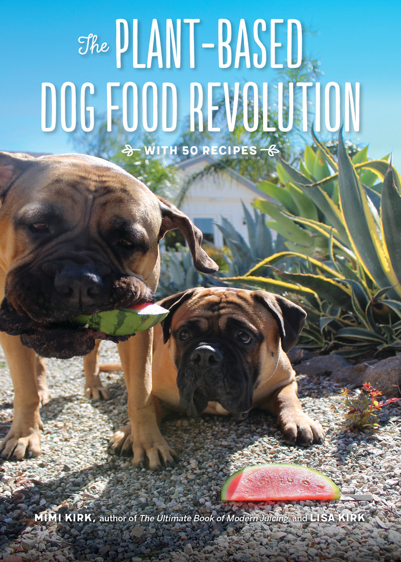 Book cover for The Plant-Based Dog Food Revolution by Mimi Kirk