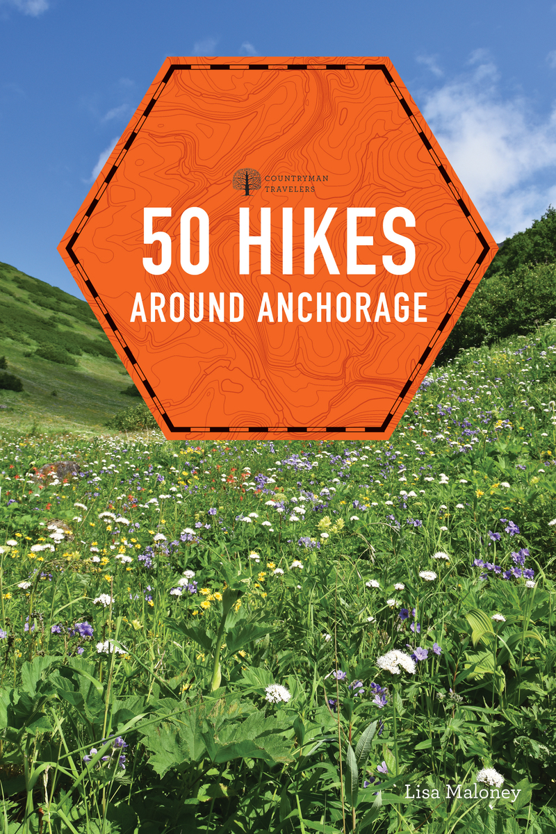 Book cover for 50 Hikes around Anchorage by Lisa Maloney
