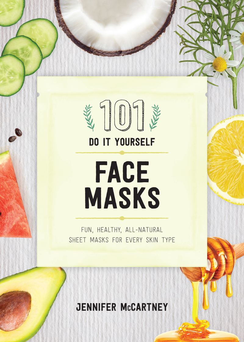 Book cover for 101 DIY Face Masks by Jennifer McCartney