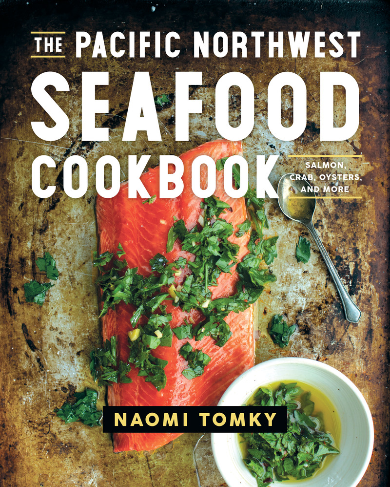 Book cover for The Pacific Northwest Seafood Cookbook by Naomi Tomky