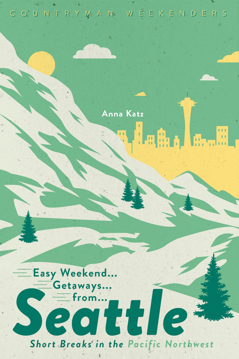 Book cover for Easy Weekend Getaways from Seattle by Anna Katz