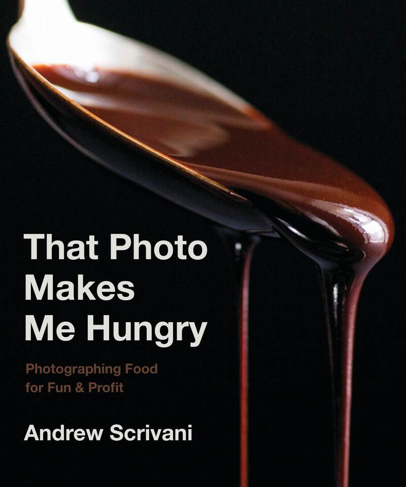 Book cover for That Photo Makes Me Hungry by Andrew Scrivani