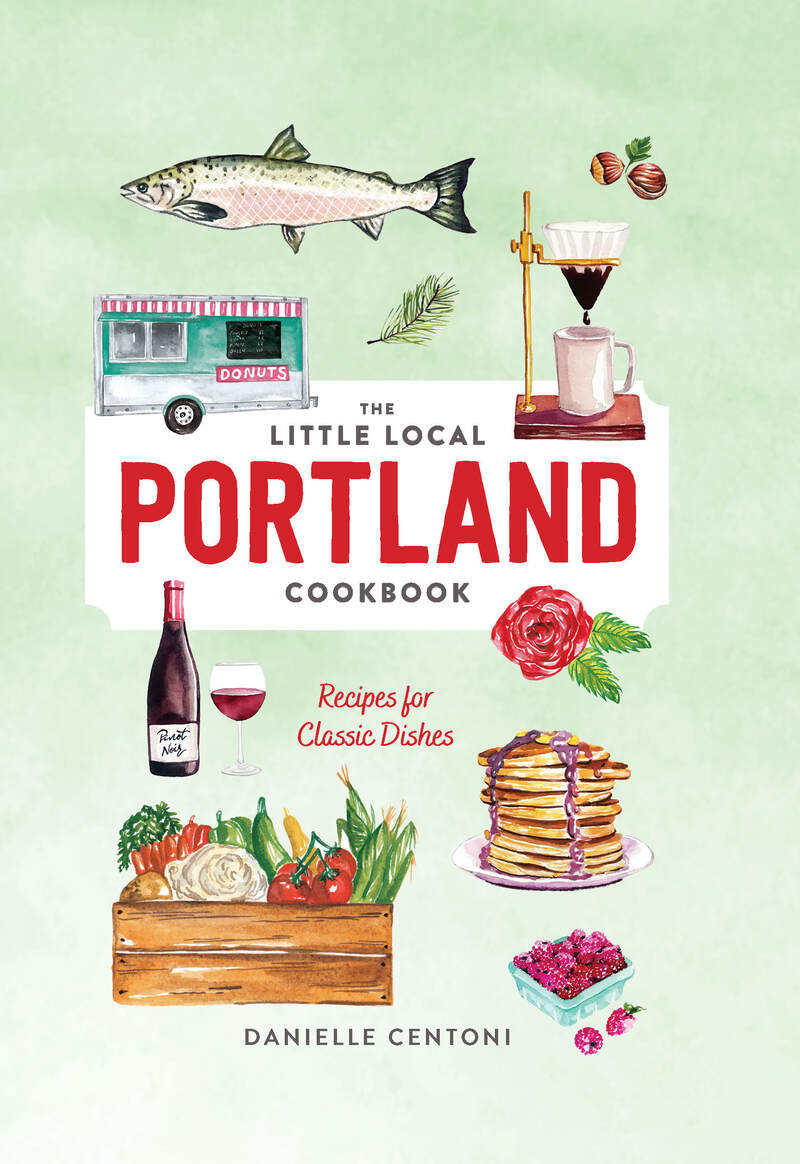Book cover for Little Local Portland Cookbook by Danielle Centoni