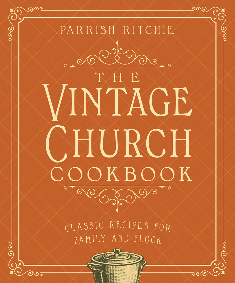 Book cover for The Vintage Church Cookbook by Parrish Ritchie