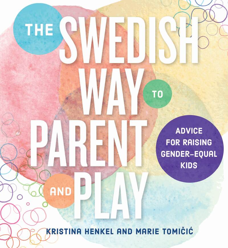 Book cover for The Swedish Way to Parent and Play by Kristina Henkel